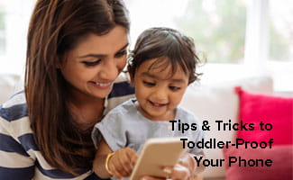tips and tricks to toddler-proof your phone