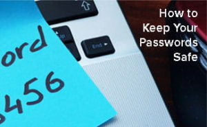 How to Keep Your Passwords and Log-ins Safe