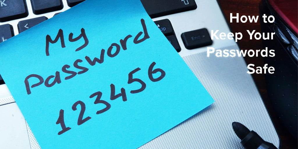 How To Keep Your Passwords And Log Ins Safe