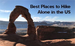 Top 3 Best Places to Hike Alone in the US