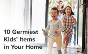 Are Your Kids Making You Sick? The 5 Germiest Kids' Items in Your Home