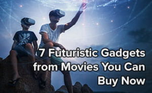 7 Futuristic Gadgets from Movies You Can Buy Now—and 3 We're Still Waiting For