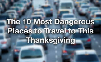 The 10 Most Dangerous Places to Travel to This Thanksgiving