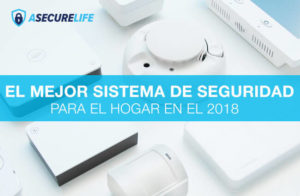 Los mejores sistemas de seguridad para hispanos