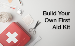 Be Prepared: Assemble Your Own First Aid Kit