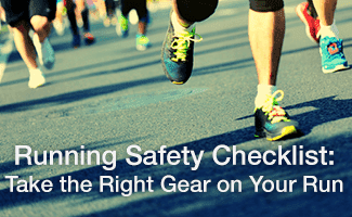 Running Safety Checklist: Take the Right Gear on Your Run