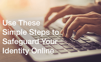 Use These Simple Steps to Safeguard Your Identity Online