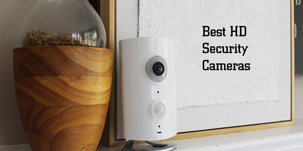 2018 S Best Hd Security Cameras Reviews 1080p Vs 4k