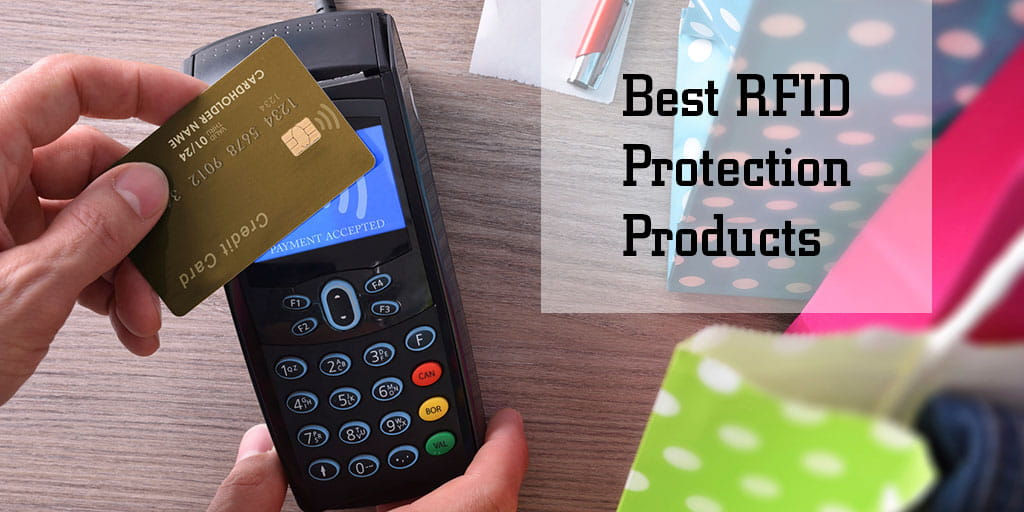 Rfid Protection Best Rfid Products To Protect Your Info