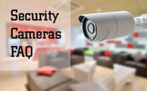 Our Most Frequently Asked Home Security Camera Questions