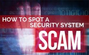 Security System Scams: What To Look For