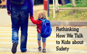 Stranger Danger: Rethinking How We Talk to Kids About Safety