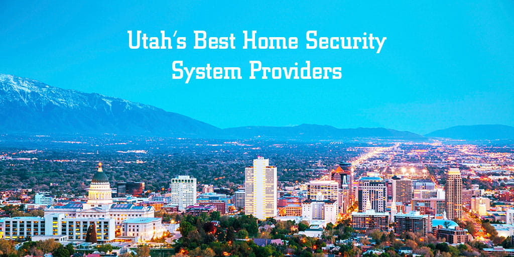 The Best Home Security System Providers In Utah